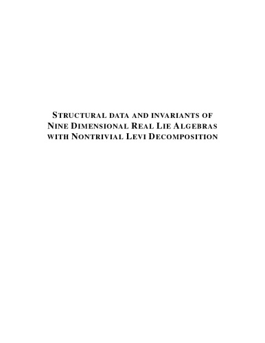 Structural Data and Invariants of Nine Dimensional Real Lie Algebras with Nontrivial Levi Decomposition